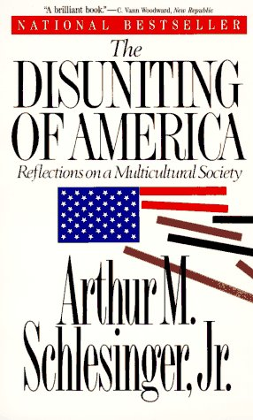 The Disuniting of America/Reflections on a Multicultural Society