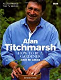 Alan Titchmarsh How to Be a Gardener Book One (056353740X) by Titchmarsh, Alan