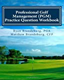 Professional Golf Management (PGM) Practice Question Workbook: A Supplement to PGM Coursework for Levels 1, 2, and 3 (4th Edition)