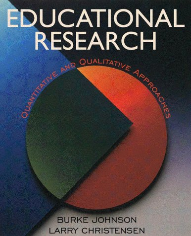 Educational Research: Quantitative and Qualitative Approaches, Christensen,Larry B./Johnson,Burke