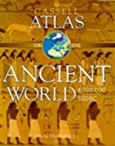 Cassell Atlas of the Ancient World, 4,000,000 - 500 B.C. (Atlases of World History) (0304350400) by John Haywood