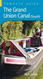 Nick Corble Grand Union Canal (South): A Towpath Guide (Towpath Guides)