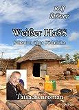 Wei�er HaSS - Schatten �ber S�dafrika - Tatsachenroman