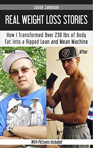 Weight Loss Stories: How I Transformed Over 230 Lbs. of Body Fat into a Ripped Lean and Mean Machine (With Pictures Included)