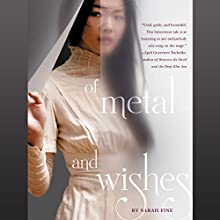 Of Metal and Wishes (       UNABRIDGED) by Sarah Fine Narrated by Alexandra Bailey