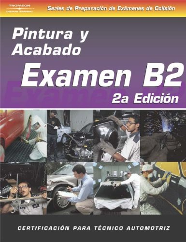 ASE Collision Test Prep Series -- Spanish Version, 2E (B2): Painting and Refinishing - Cengage Learning - DE-1401892558 - ISBN: 1401892558 - ISBN-13: 9781401892555