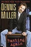 Ranting Again (038548853X) by Miller, Dennis