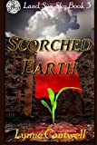 Scorched Earth (Land, Sea, Sky) (Volume 3)