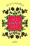 All about Life: To My Children