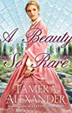 Beauty So Rare, A (A Belmont Mansion Novel)