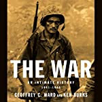 The War: An Intimate History: 1941-1945 | Geoffrey C. Ward,Ken Burns