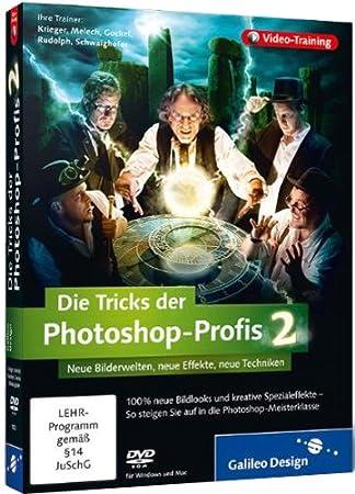 Die Tricks der Photoshop-Profis - Vol. 2: Neue Bildlooks, neue Effekte, neue Werke