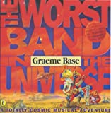 The Worst Band in the Universe: A Totally Cosmic Musical Adventure (0140565876) by Base, Graeme