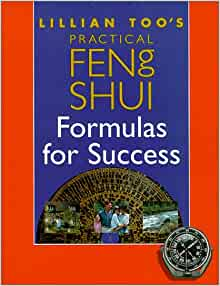 Lillian Too 39 S Practical Feng Shui Formulas For Success
