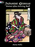 Japanese Geishas Stained Glass Coloring Book (Dover Stained Glass Coloring Book) (0486403661) by Noble, Marty