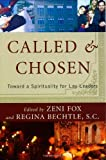 img - for Called and Chosen: Toward a Spirituality for Lay Leaders book / textbook / text book
