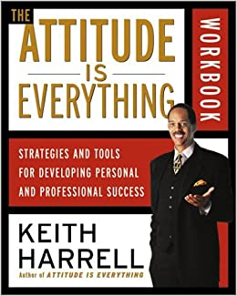 The Attitude Is Everything Workbook Strategies And Tools border=