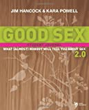 Good Sex 2.0: What (Almost) Nobody Will Tell You about Sex: A Student Journal (0310282705) by Hancock, Jim