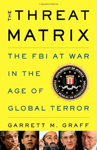 the-threat-matrix-the-fbi-at-war-in-the-age-of-global-terror