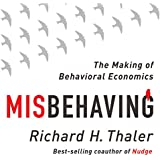 Misbehaving: The Making of Behavioral Economics (Unabridged)