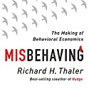 Misbehaving: The Making of Behavioral Economics Audiobook by Richard Thaler Narrated by L. J. Ganser