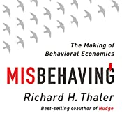 Misbehaving: The Making of Behavioral Economics | [Richard Thaler]