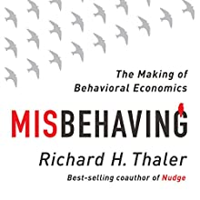 Misbehaving: The Making of Behavioral Economics (       UNABRIDGED) by Richard Thaler Narrated by L. J. Ganser