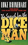 The Search for the Dice Man Luke Rhinehart