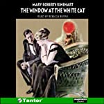 The Window at the White Cat | Mary Roberts Rinehart