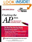 Cracking the AP U.S. Government & Politics Exam, 2004-2005 Edition (College Test Prep)