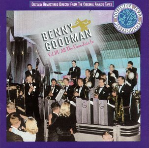 Benny Goodman - All the Cats Join In, Vol. 3 - Zortam Music