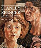 Stanley Spencer: An English Vision (0300073372) by MacCarthy, Fiona
