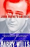 John Waynes America (0684838834) by Wills, Garry