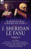 The Collected Supernatural and Weird Fiction of J. Sheridan Le Fanu: Volume 4-Including One Novel, 'The Wyvern Mystery, ' One Novelette, 'Mr. Justice (0857061526) by Le Fanu, Joseph Sheridan