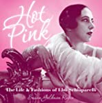 Hot Pink: The Life and Fashions of El...