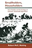 Smallholders, Householders: Farm Families and the Ecology of Intensive, Sustainable Agriculture (0804721025) by Robert Netting