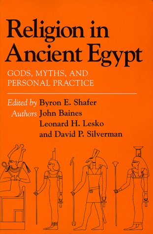 Religion in Ancient Egypt: Gods, Myths, and Personal...