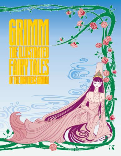 Grimm: The illustrated Fairy Tales of the Brother Grimm: The Illustrated Fairy Tales of the Brothers Grimm