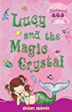 Lucy and the Magic Crystal (Mermaid S.O.S.)
