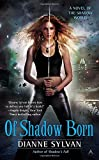 Of Shadow Born (A Novel of the Shadow World)