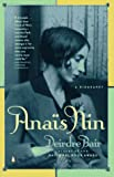 Anais Nin: A Biography (0140255257) by Bair, Deirdre
