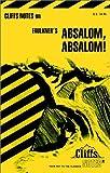 Absalom, Absalom! (Cliffs Notes) (0822001101) by Roberts, James L.