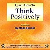 Learn How to Think Positively | [Glenn Harrold]