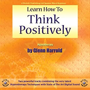 Learn How to Think Positively | [Glenn Harrold]
