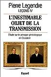 echange, troc Pierre Legendre - L'inestimable objet de la transmission