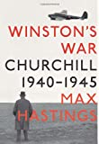 Winston's War: Churchill, 1940-1945 (030726839X) by Hastings, Max