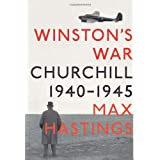 Winston's War: Churchill, 1940-1945 ~ Sir Max Hastings