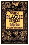 When Plague Strikes: The Black Death,...