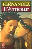 echange, troc Dominique Fernandez - L'Amour