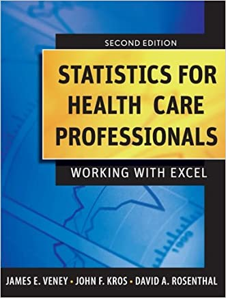 Statistics for Health Care Professionals: Working With Excel